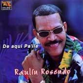Raulin Rosendo: De aqui Pa'lla