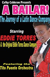 Eddie Torres: A Bailar, the Journey of a Latin Dance Company