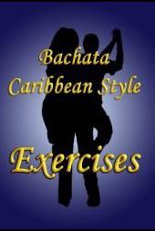 SalsaIsGood: Bachata Caribbean Style, vol 3: Exercises