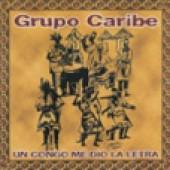 Grupo Caribe: Un Congo me dio la Letra